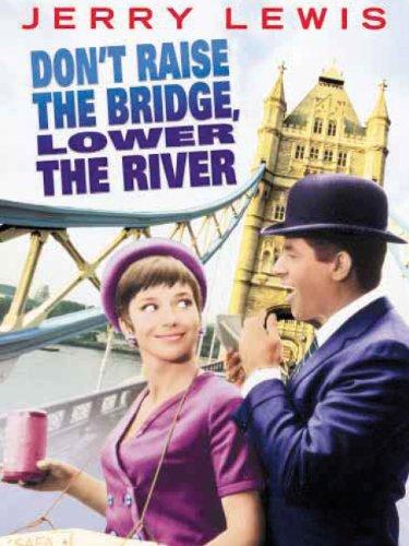 Don't Raise The Bridge, Lower The River (Don T Raise The Bridge Lower The River)