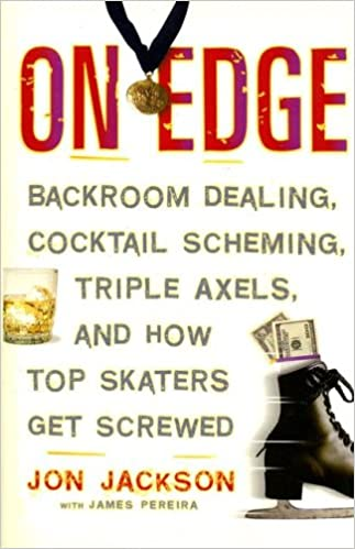 PDF Descargar On Edge: Backroom Dealing, Cocktail Scheming, Triple Axels, And How Top Skaters Get Screwed