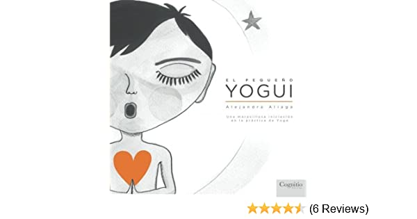 El Pequeño Yogui: Una maravillosa iniciación en la práctica ...