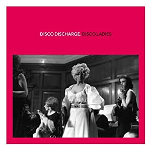 Disco Discharge - Disco Ladies-