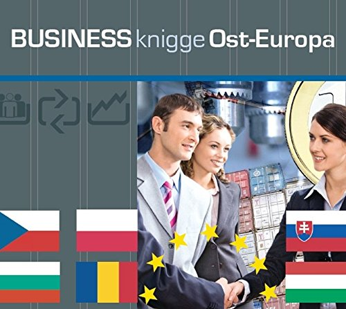 Express Wissen - Business Knigge Ost-Europa: Polen, Ungarn, Tschechien, Slowakei, Bulgarien, Rumänien