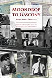 Moondrop to Gascony, Anne-Marie Walters, 0955720818