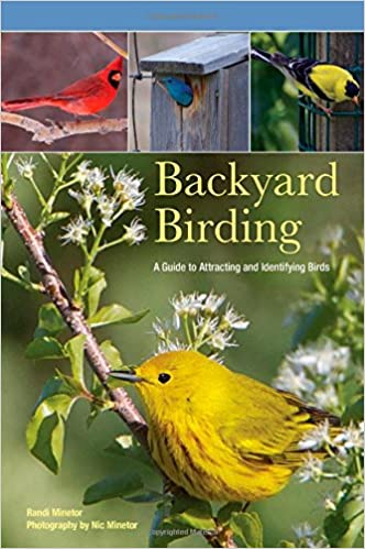 Backyard Birding: A Guide To Attracting And Identifying Birds: Randi  Minetor, Nic Minetor: 9780762771660: Amazon.com: Books