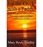 [ Up the Creek with a Paddle[ UP THE CREEK WITH A PADDLE ] By Bradley, Boyle Mary ( Author )Feb-18-2009 Paperback