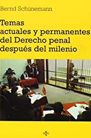 Temas actuales y permanentes del derecho penal despues del milenio / Current and Ongoing Issues of Criminal La