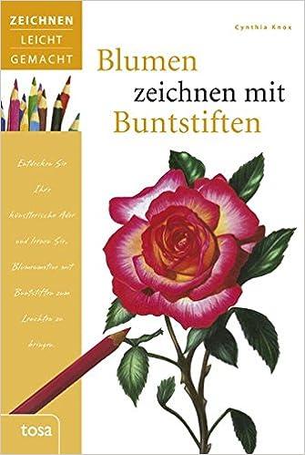 Blumen Zeichnen Mit Buntstiften 9783863135652 Amazon Com Books