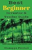 Best Beginner Investor & Trader Guide: Easiest Fastest Beginner Trading Method to Learn