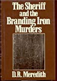 The Sheriff and the Branding Iron Murders, Doris R. Meredith, 0802740502