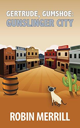 Gertrude, Gumshoe: Gunslinger City by [Merrill, Robin]