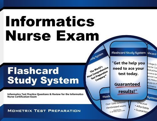 Informatics Nurse Exam Flashcard Study System: Informatics Test Practice Questions & Review for the Informatics Nurse Certification Exam (Cards) Flc Crds edition by Informatics Exam Secrets Test Prep Team (2013) Cards