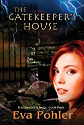 The Gatekeeper's House: Gatekeeper's Saga, Book Four