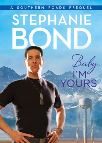 (Baby, I'm Yours (Southern Roads Novella Book 1))