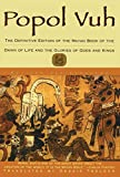 img - for Popol Vuh: The Definitive Edition of The Mayan Book of The Dawn of Life and The Glories of Gods and Kings book / textbook / text book