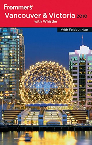 Frommer's Vancouver and Victoria 2010 (Frommer's Complete Guides)