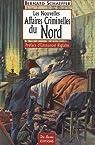 Nord Nouvelles Affaires Criminelles par Schaeffer