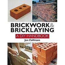Brickwork and Bricklaying: A DIY Guide