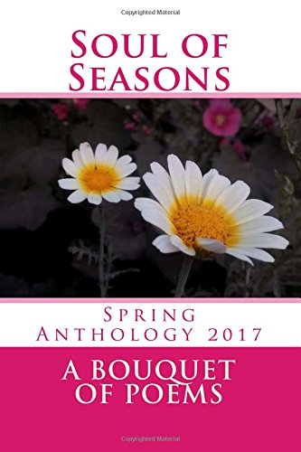 Soul of Seasons B/W: Bouquet of Poems, Spring Anthology 2017
