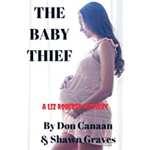 The Baby Thief: A Liz Roberts Mystery (Liz Roberts Mysteries Book 2)