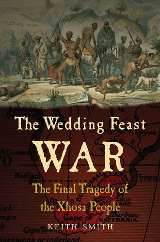 Download The Wedding Feast War: The Final Tragedy of the Xhosa People ebook