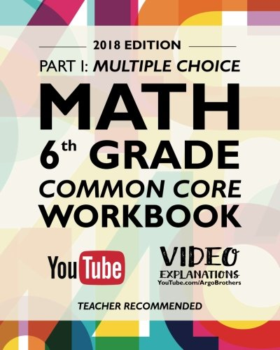 Argo Brothers Math Workbook, Grade 6: Common Core Math Multiple Choice, Daily Math Practice Grade 6 (2017 Edition)