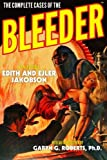 img - for The Complete Cases of The Bleeder (The Dime Detective Library) book / textbook / text book