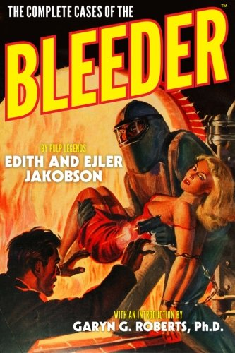 The Complete Cases of The Bleeder (The Dime Detective Library)