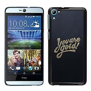Caucho caso de Shell duro de la cubierta de accesorios de protección BY RAYDREAMMM - HTC Desire D826 - Usted está Oro motivación inspirada