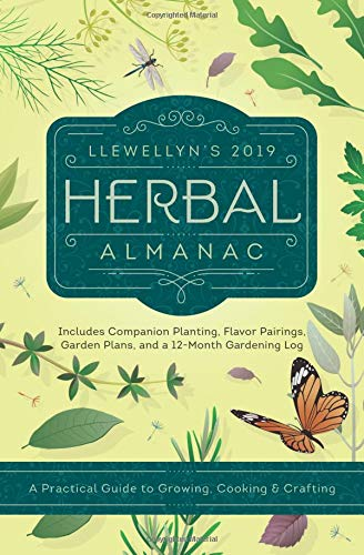 Llewellyn's 2019 Herbal Almanac: A Practical Guide to Growing, Cooking & Crafting (Llewellyn's Herbal Almanac)