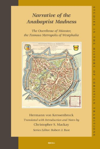 Narrative of the Anabaptist Madness: The Overthrow of Munster, the Famous Metropolis of Westphalia (Studies in the History of Christian Thought) ... the History of Christian Traditions) (v. 1&2)