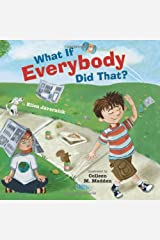 What If Everybody Did That? (What If Everybody? Book 1) Kindle Edition