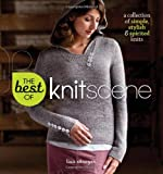 The Best of Knitscene: A Collection of Simple, Stylish, & Spirited Knits