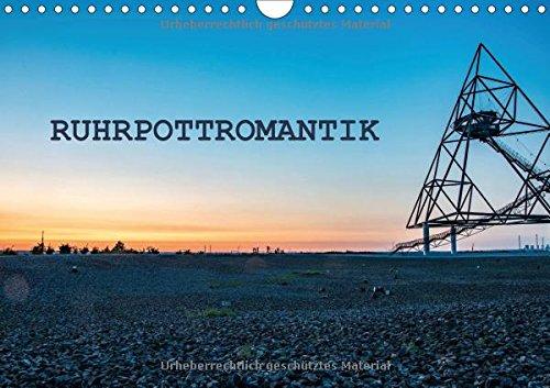 Ruhrpottromantik (Wandkalender 2018 DIN A4 quer): Eine Bilderreise durch das malerische Rurgebiet (Monatskalender, 14 Seiten ) (CALVENDO Orte)