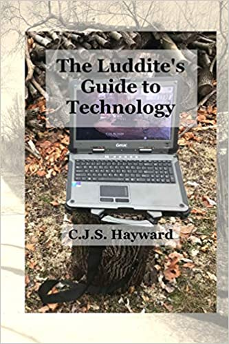 The Luddites Guide to Technology (Major Works)