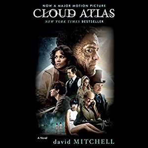 Cloud Atlas Audiobook by David Mitchell Narrated by Scott Brick, Cassandra Campbell, Kim Mai Guest, Kirby Heyborne, John Lee, Richard Matthews