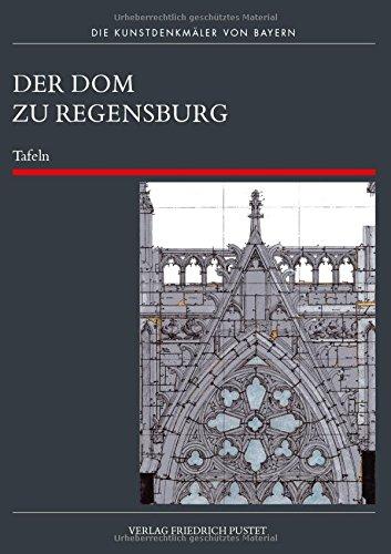 Der Dom zu Regensburg: Teil 5, Tafeln (Die Kunstdenkmäler von Bayern)