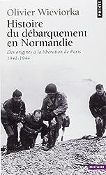 Histoire du débarquement en Normandie : Des origines à la libération de Paris (1941-1944)