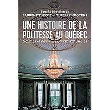 Une histoire de la politesse au Québec: Normes et déviances du XVIIe au XXe siècle (French Edition)