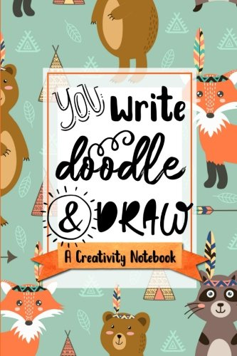 Read Online You Write, Doodle, & Draw: A Creativity Notebook (Woodland Critters Animal Cover) (Sketchbooks & Writing Journals for Creative Learners & Homeschoolers) (Volume 10) pdf
