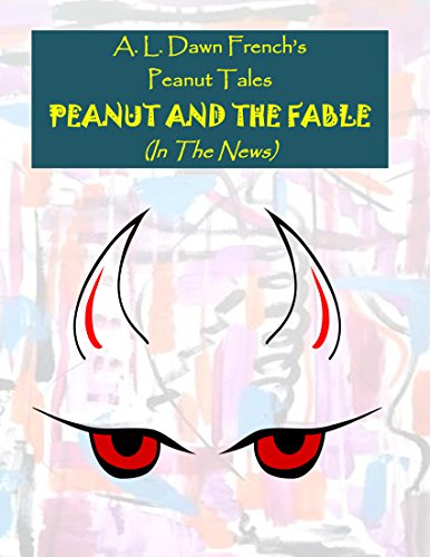 Peanut and the Fable: In the News (Peanut Tales)