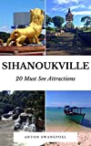 Sihanoukville: 20 Must See Attractions (Cambodia Book 12)