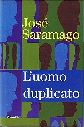 Josè Saramago L'uomo duplicato recensione