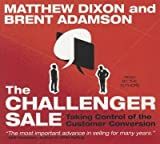 img - for [(The Challenger Sale: Taking Control of the Customer Conversion )] [Author: Matthew Dixon] [Jan-2013] book / textbook / text book