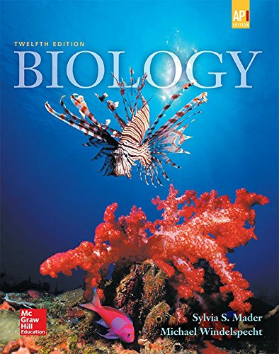 Mader, Biology © 2016, 12e (Reinforced Binding) Student Edition (AP BIOLOGY MADER)