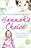 Hannah's Choice, Kirsty Jones and Hannah Jones, 0007342365