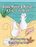 img - for Randa, Mattie, & Michael: A Trip to the Beach by Truby, Bill, Truby, Sherry (2013) Paperback book / textbook / text book
