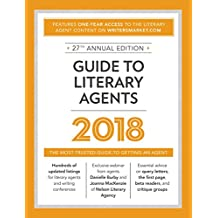 Guide to Literary Agents 2018: The Most Trusted Guide to Getting Published (Market)