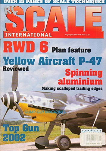 RC SCALE INTERNATIONAL July August 2002 Australian Magazine WRAM's SHOW: A LOOK AT THE STATIC SCALE EXTRAVEGANZA Top Gun 2002: The Editor Reports From Florida YELLOW AIRCRAFT'S P-47 RAZORBACK
