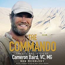 The Commando: The Life and Death of Cameron Baird, VC, MG Audiobook by Ben Mckelvey Narrated by Nick Farnell