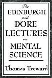 img - for The Edinburgh and Dore Lectures on Mental Science book / textbook / text book