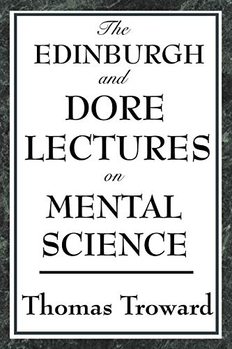 The Edinburgh and Dore Lectures on Mental Science ()